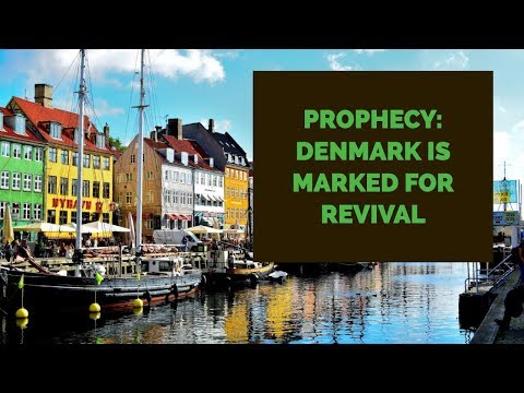 Prophecy: Denmark is Marked for Revival  Jennifer LeClaire