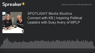 Connect with KB | Inspiring Political Leaders with Susy Avery of MPLP