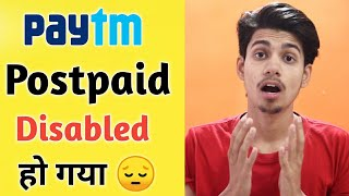 Paytm Postpaid Disabled हो गया 😕