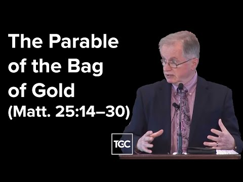 Don Carson  The Parable of The Bag of Gold