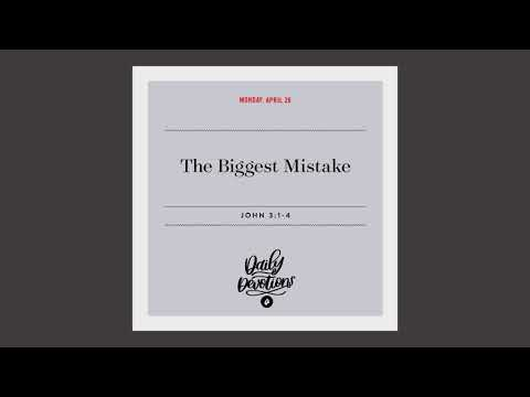 The Biggest Mistake  Daily Devotional