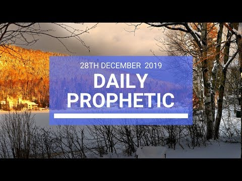 Daily Prophetic 28 December 2 of 4