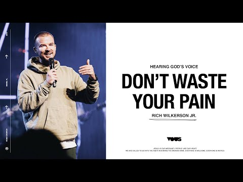 Rich Wilkerson Jr.  Hearing Gods Voice: Dont Waste Your Pain