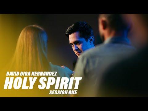 Holy Spirit Session 1 with David Diga Hernandez  July 25, 2019  11 AM
