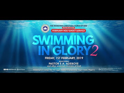 RCCG FEBRUARY 2019 HOLY COMMUNION SERVICE - SWIMMING IN GLORY 2 #SwimminginGlory2