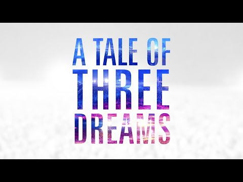 A Tale of Three Dreams