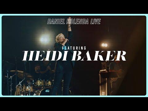Daniel Kolenda Live  Feat. Heidi Baker