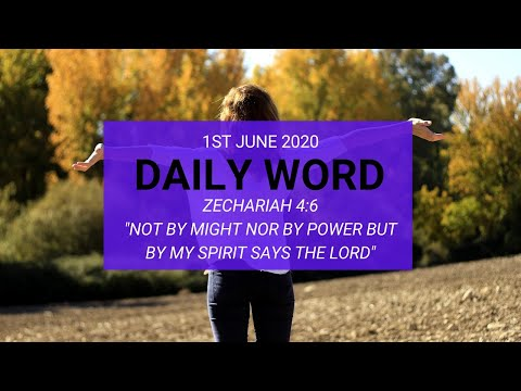 Daily Prophetic 1 June 2020  Day Word   Not by might but by my Spirit