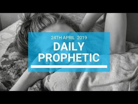 Daily Prophetic 24 April 2019