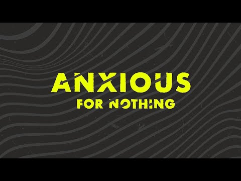 Anxious For Nothing  Think About What You Think About!  Cam Huxford