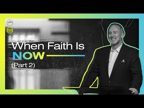 When Faith is NOW - Part 2  Brian Houston  Hillsong Church Online