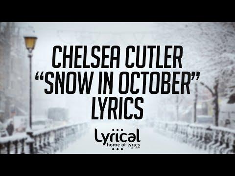 Chelsea Cutler - Snow In October Lyrics - UCnQ9vhG-1cBieeqnyuZO-eQ