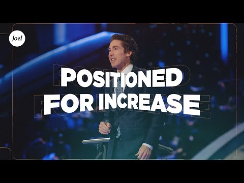 Positioned For Increase  Joel Osteen