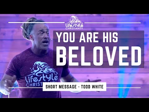 Todd White - You are His beloved