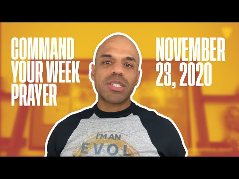 Command Your Week Prayer - November 23, 2020