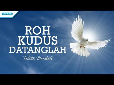 Roh Kudus Datanglah - Talita Doodoh (with lyric)