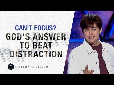 Can't Focus? God's Answer To Beat Distraction  Joseph Prince