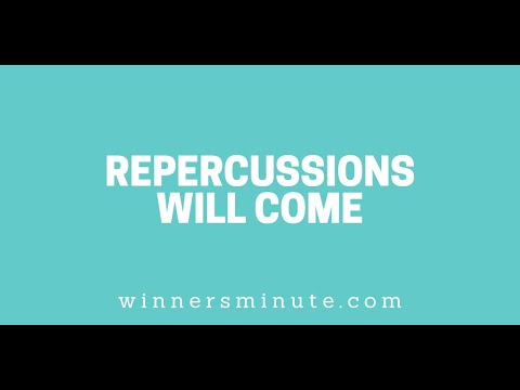 Repercussions Will Come // The Winner's Minute With Mac Hammond