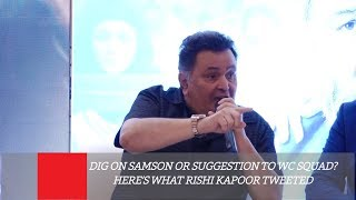 Dig On Samson Or Suggestion To WC Squad? Here's What Rishi Kapoor Tweeted