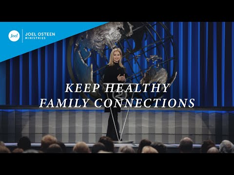Keep Healthy Family Connections  Victoria Osteen
