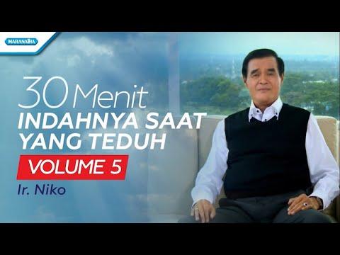 30 Menit Indahnya Saat Yang Teduh Vol. 5 - Ir. Niko (with lyric)