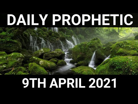 Daily Prophetic 9 April 2021 6 of 7