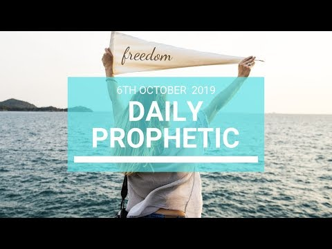 Daily Prophetic 6 October 2019   Word 7