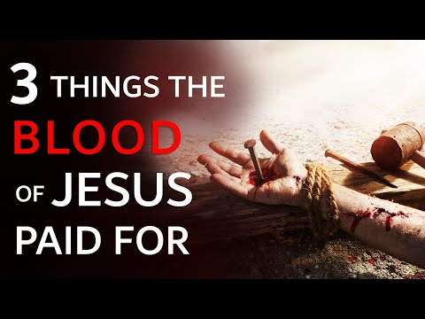3 THINGS THE BLOOD OF JESUS PAID FOR - COMMUNION SERVICE