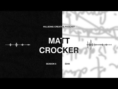 Hillsong Creative Podcast 049 Matt Crocker (Hillsong United) - Stewarding your God-given creativity