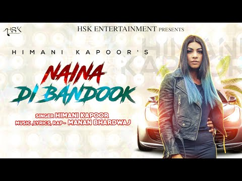 Naina Di Bandook Lyrics - Himani Kapoor | Manan Bhardwaj