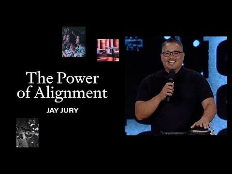 The Power Of Alignment  Jay Jury  Hillsong Church Online