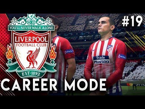 FIFA 19 Liverpool Career Mode EP19 - Champions League Semi-Final!! Facing Atlético Madrid!!