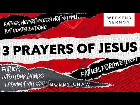 Bobby Chew: The 3 Prayers Of Jesus