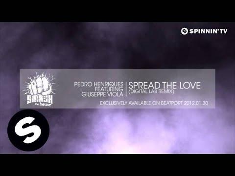 Pedro Henriques featuring Giuseppe Viola - Spread The Love (Digital Lab Remix) - UCpDJl2EmP7Oh90Vylx0dZtA
