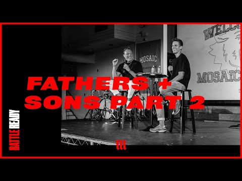 FATHERS + SONS PART 2  Battle Ready - S02E08