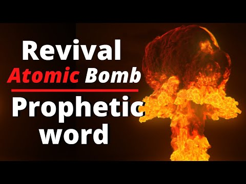 Prophetic Word: (Must Watch) Revival Atomic Bomb