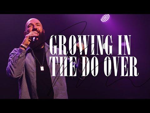 Growing in the Do Over  Pastor Daniel Groves  Hope City
