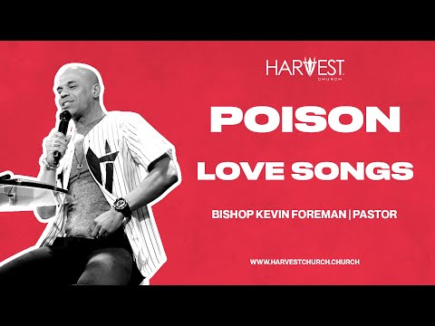 Love Songs - Poison - Bishop Kevin Foreman