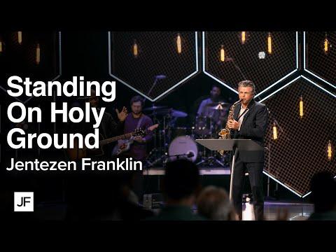 Standing on Holy Ground  Jentezen Franklin