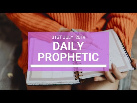 Daily Prophetic 31 July 2019 Word 4