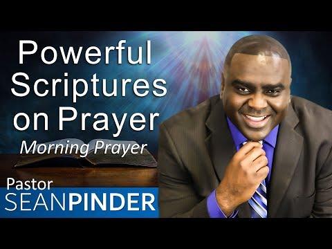 POWERFUL SCRIPTURES ON PRAYER - MORNING PRAYER  PASTOR SEAN PINDER