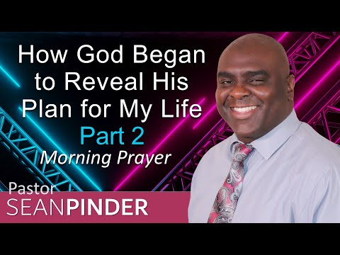 PSALM 138 - MY PERSONAL STORY ABOUT GOD'S PLAN - MORNING PRAYER - PART 2 (video)