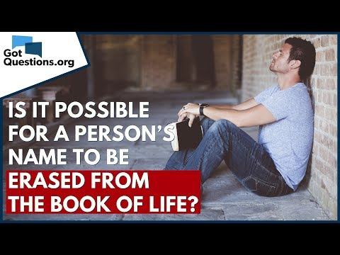 Can a Name be Erased from the Book of Life?  Can you Lose your Salvation?  GotQuestions.org