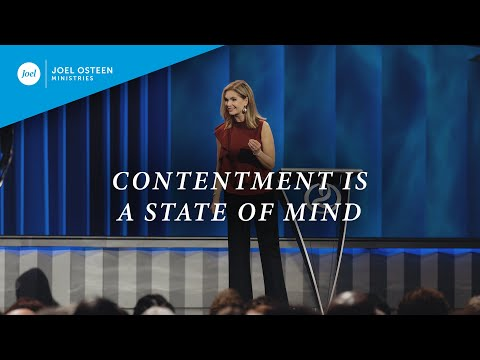 Contentment Is A State Of Mind  Victoria Osteen