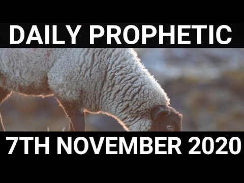 Daily Prophetic 7 November 2020 10 of 12  Subscribe for Daily Prophetic Words