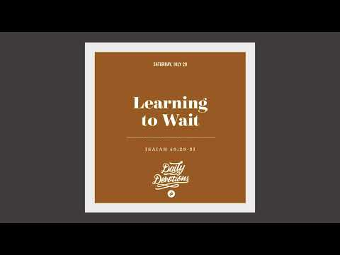 Learning to Wait - Daily Devotion
