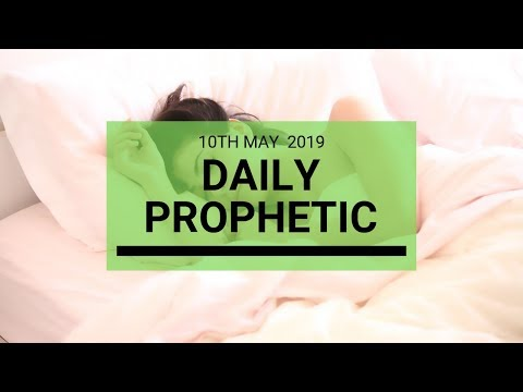 Daily Prophetic Message 10 May 2019