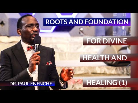 ROOTS AND FOUNDATION FOR DIVINE HEALING PT.1