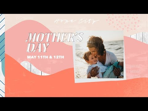 Mother's Day at Hope City // 9:30am