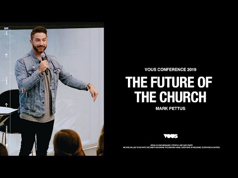 Mark Pettus  VOUS Conference 2019: The Future of The Church
